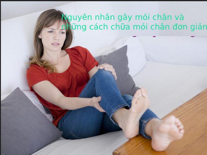 Cách chữa mỏi chân đơn giản tại nhà